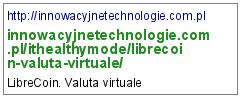 http://innowacyjnetechnologie.com.pl/ithealthymode/librecoin-valuta-virtuale/